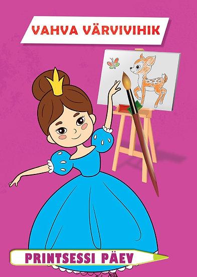 Printsessi päev. Vahva värvivihik