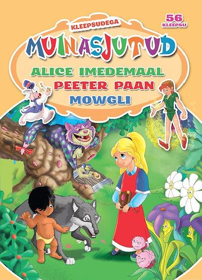 Alice Imedemaal. Peeter Paan. Mowgli. Kleepsudega muinasjutud