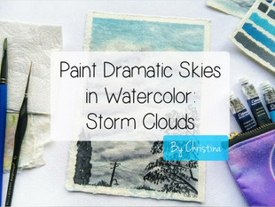 Paint Dramatic Skies in Watercolor: Storm Clouds