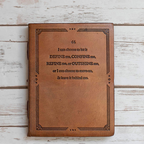 I Can Choose Quote Leather Journal - 8x6 Size