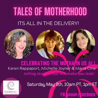 Saturday May 8, 10am PT Tales of Motherhood