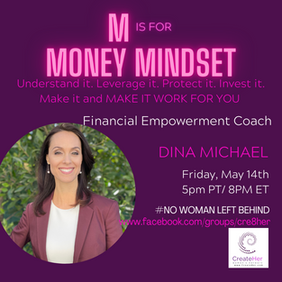Friday May 14, 5PM PT Money Mindset with Dina Michael