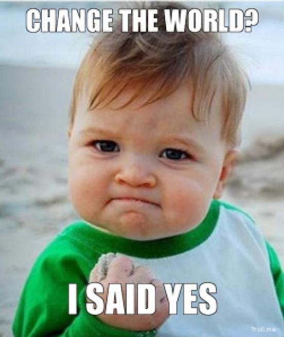 change-the-world-i-said-yes