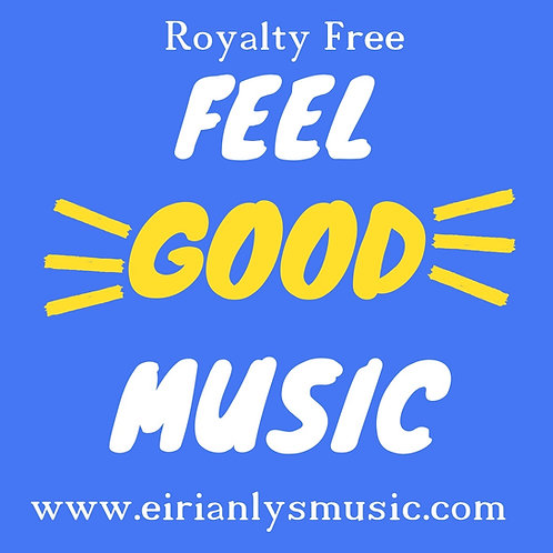 Feel Good Music - Royalty Free