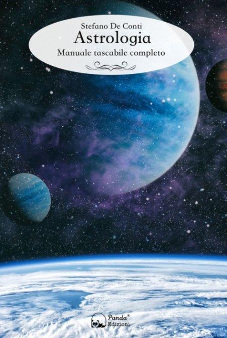 ASTROLOGIA. MANUALE TASCABILE COMPLETO. Stefano De Conti