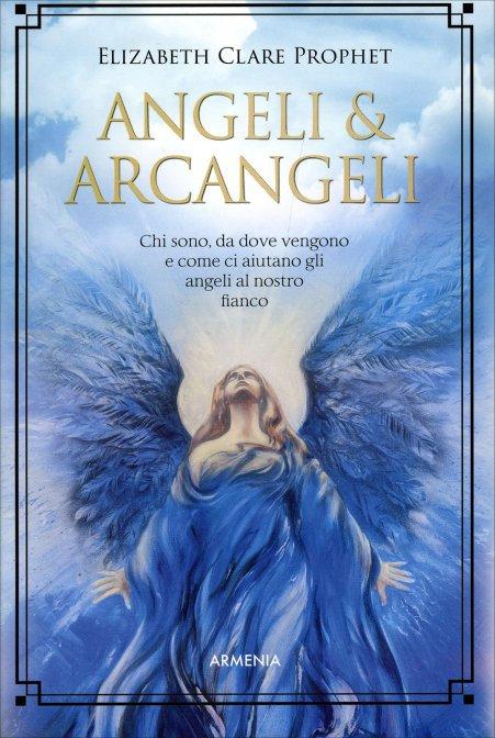 ANGELI & ARCANGELI. Elizabeth Clare Prophet