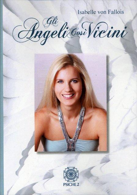 GLI ANGELI COSI' VICINI. Isabelle Von Fallois