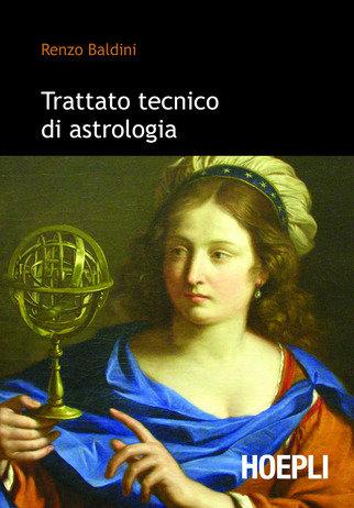 TRATTATO TECNICO DI ASTROLOGIA. Renzo Baldini