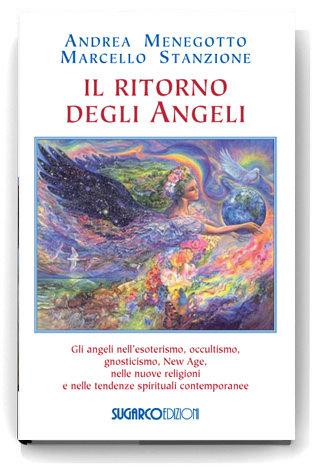 IL RITORNO DEGLI ANGELI. Andrea Menegotto, Marcello Stanzione