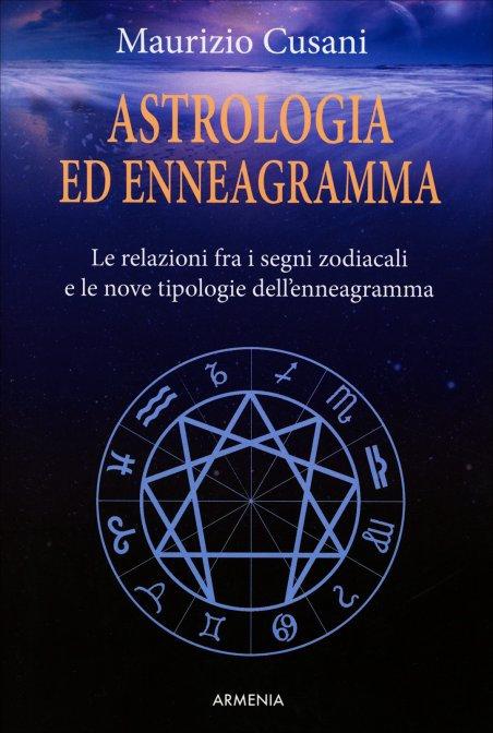 ASTROLOGIA ED ENNEAGRAMMA. Maurizio Cusani
