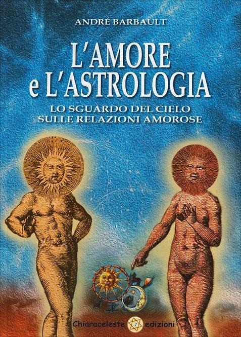 L'AMORE E L'ASTROLOGIA. Andrè Barbault