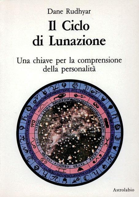IL CICLO DI LUNAZIONE. Dane Rudhyar