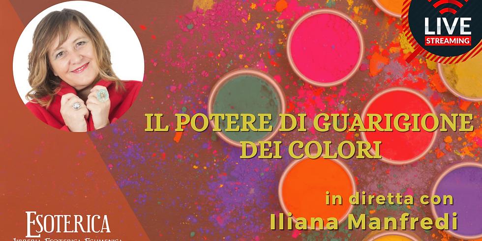 IL POTERE DI GUARIGIONE DEI COLORI. Live Streaming con Iliana Manfredi
