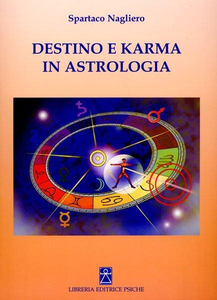 DESTINO E KARMA IN ASTROLOGIA. Spartaco Nagliero