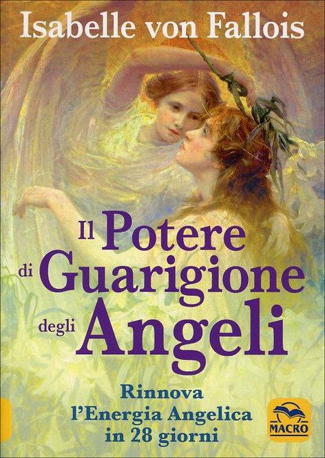 IL POTERE DI GUARIGIONE DEGLI ANGELI. Isabelle Von Fallois