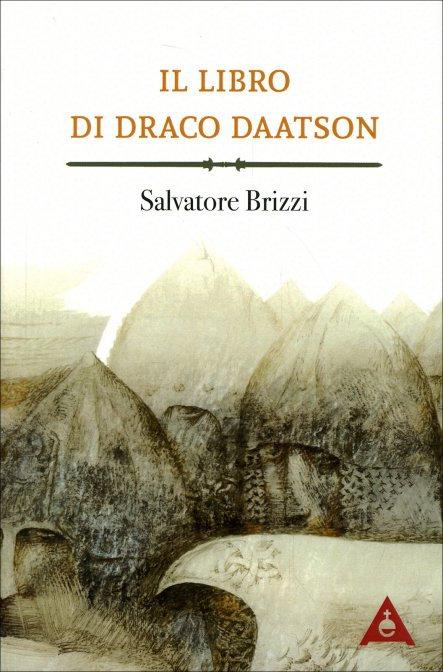 IL LIBRO DI DRACO DAATSON (Parte Prima). Salvatore Brizzi