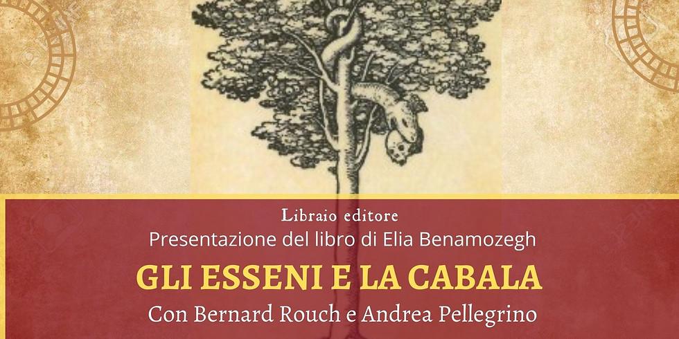 GLI ESSENI E LA CABALA. Presentazione del libro Live Streaming con Bernard Rouch e Andrea Pellegrino
