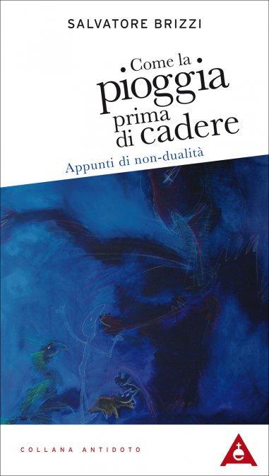 COME LA PIOGGIA PRIMA DI CADERE. Salvatore Brizzi