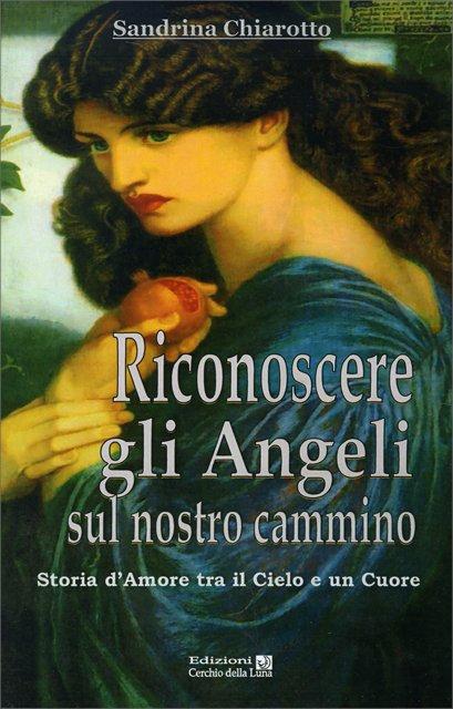 RICONOSCERE GLI ANGELI SUL NOSTRO CAMMINO. Sandrina Chiarotto