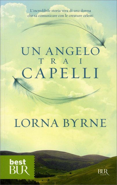 UN ANGELO TRA I CAPELLI. Lorna Byrne