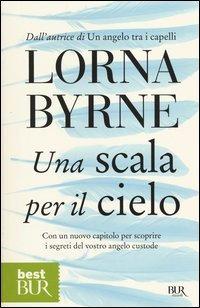 UNA SCALA PER IL CIELO. Lorna Byrne