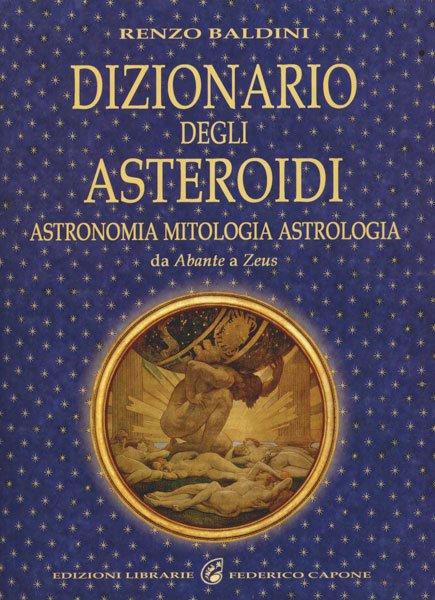 DIZIONARIO DEGLI ASTEROIDI. Renzo Baldini