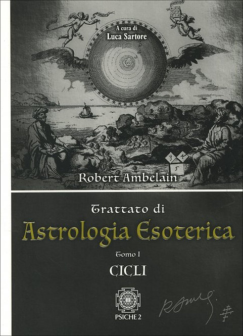 TRATTATO DI ASTROLOGIA ESOTERICA - TOMO 1. Robert Ambelain
