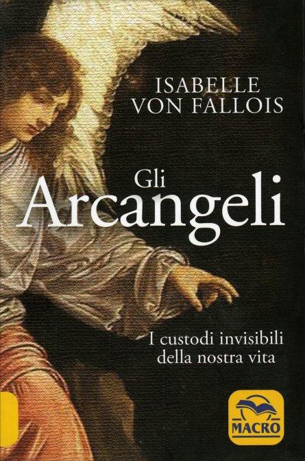 GLI ARCANGELI. Isabelle Von Fallois
