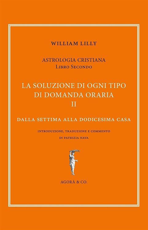 ASTROLOGIA CRISTIANA. VOLUME SECONDO. William Lilly