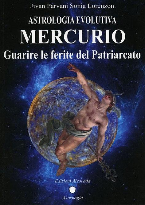 ASTROLOGIA EVOLUTIVA - MERCURIO. Jivan Parvani Sonia Lorenzon