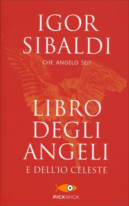 LIBRO DEGLI ANGELI E DELL'IO CELESTE. Igor Sibaldi