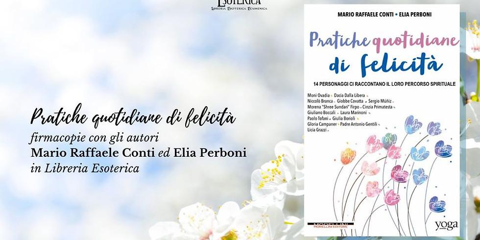 FIRMACOPIE DI PRATICHE QUOTIDIANE DI FELICITA' con Mario Raffaele Conti ed Elia Perboni