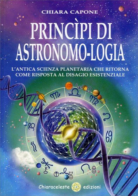 PRINCIPI DI ASTRONOMO-LOGIA. Chiara Capone