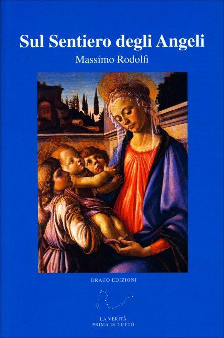 SUL SENTIERO DEGLI ANGELI. Massimo Rodolfi