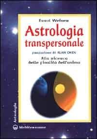 ASTROLOGIA TRANSPERSONALE. Errol Weiner