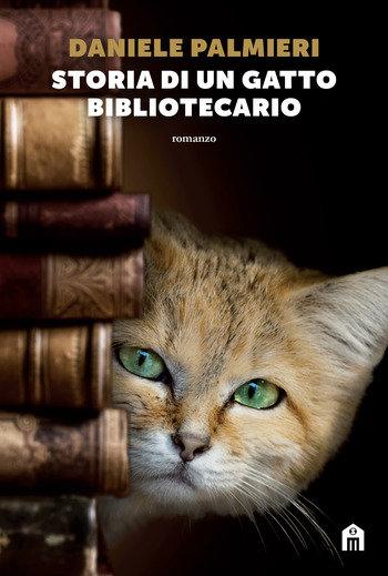 STORIA DI UN GATTO BIBLIOTECARIO. Daniele Palmieri