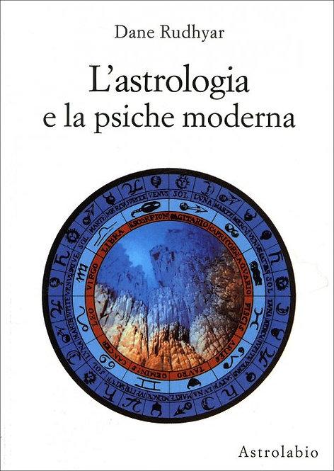 L'ASTROLOGIA E LA PSICHE MODERNA. Dane Rudhyar