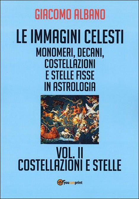 LE IMMAGINI CELESTI VOL. 2. Giacomo Albano