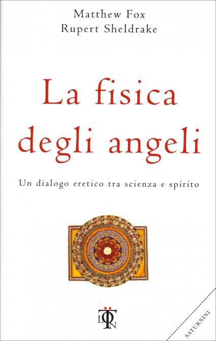 LA FISICA DEGLI ANGELI. Matthew Fox, Rupert Sheldrake