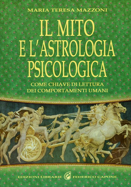IL MITO E L'ASTROLOGIA PSICOLOGICA. Maria Teresa Mazzoni