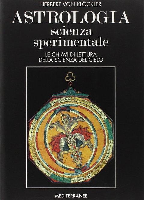 ASTROLOGIA SCIENZA SPERIMENTALE. Herbert Von Klockler