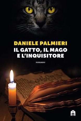 IL GATTO, IL MAGO E L'INQUISITORE. Daniele Palmieri