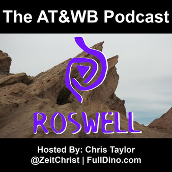 AT&WB Podcast - Episode 34 - WB Network Dramas - Roswell (1999) - A Reinterpretation of Mytholog