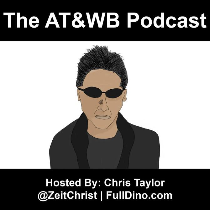 AT&WB Podcast - Episode 29 - The Matrix Kombat