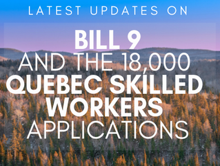 Latest Update on Bill 9 and the 18,000 Quebec Skilled Worker applications