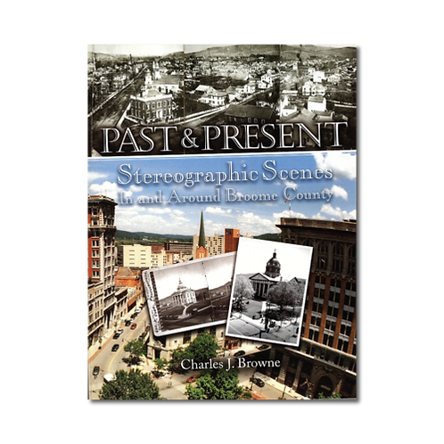 Past & Present: Stereographic Scenes in and around Broome County