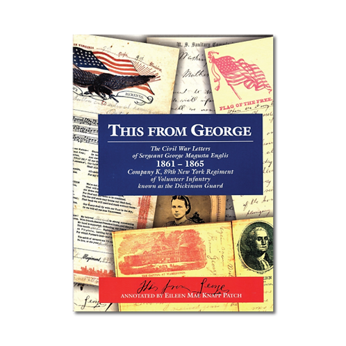 This from George: The Civil War Letters of Sergeant George Magusta Englis