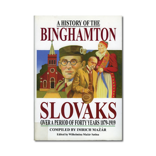 A History of the Binghamton Slovaks