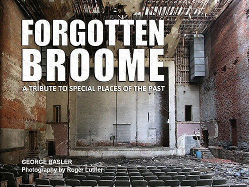 Forgotten Broome - A Tribute to Special Places of the Past