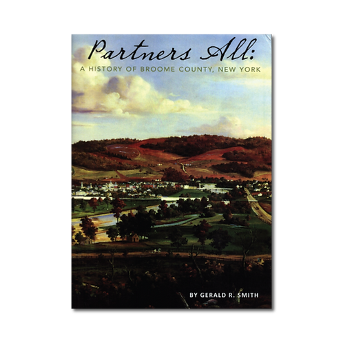 Partners All: A History of Broome County, New York